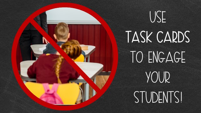 Create task cards to engage your students